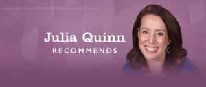 Julia Quinn Recommends