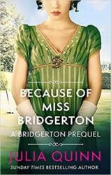 Because of Miss Bridgerton -UK